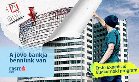 erste bank hu gyakornoki program erste bank hungary zrt karrier port 225 l