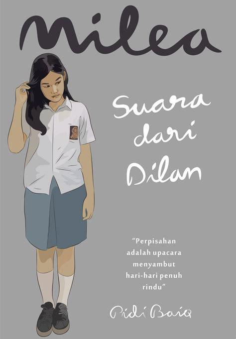 Dilan 1991 Dan Milea Suara Dari Dilan review novel milea suara dari dilan by pidi baiq ree