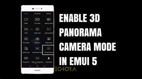 panorama mode how to enable 3d panorama mode in emui 5 0 no root