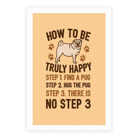 how to make your pug happy how to be truly happy pug hugs posters human