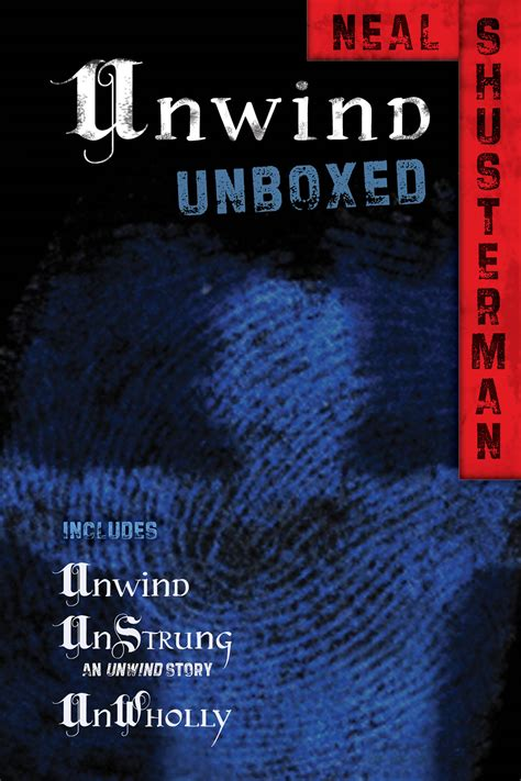 theme quotes in unwind unwind unboxed ebook by neal shusterman official