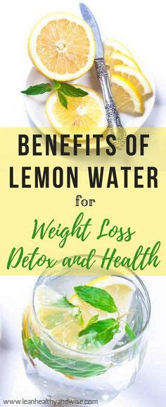 Lemon Water Detox Constipation by 10 Health Benefits Of Water Weight Loss Healthy