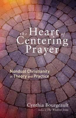 [pdf] Ebook Download The Heart Of Centering Prayer Nondual .