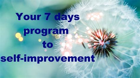 """A Better You"" Your 7 days program to self-improvement"