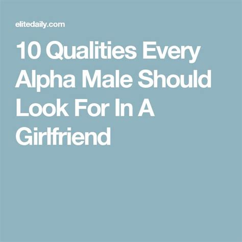 @ 10 Qualities Every Alpha Male Should Look For In A Girlfriend.
