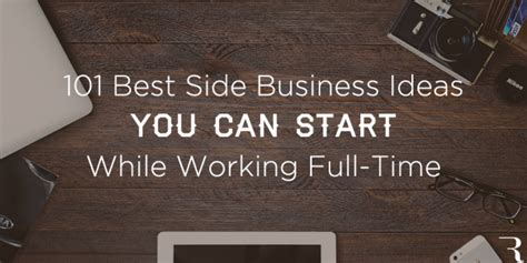 @ 101 Best Side Business Ideas To Start While Working A Full .