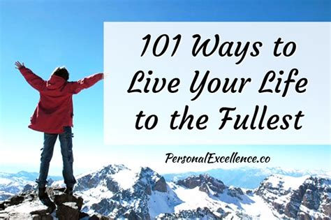 @ 101 Ways To Live Your Life To The Fullest  Personal .