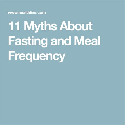 11 Myths About Fasting And Meal Frequency - Healthline.