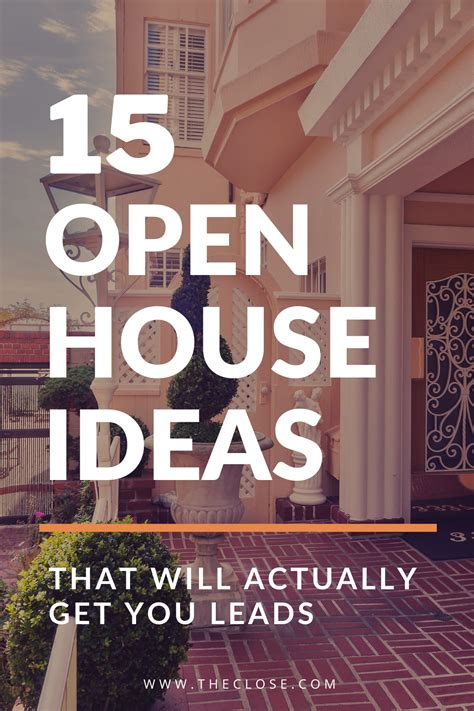 15 Open House Ideas That Will Actually Get You Leads - The Close.