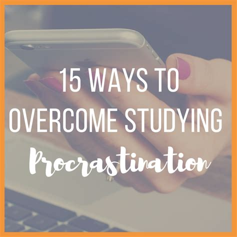 15 Ways To Overcome Studying Procrastination - Chloeburroughs.com.