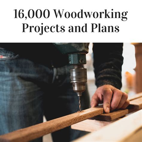 16000 Woodworking Projects And Plans
