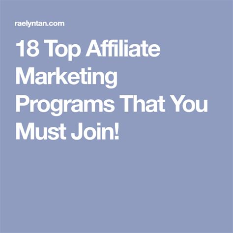 18 Top Affiliate Marketing Programs That You Must Join! - Raelyn Tan.