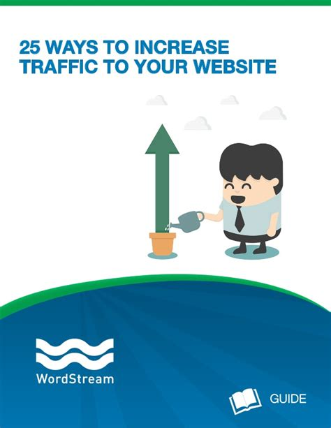 25 Ways To Increase Traffic To Your Website - Wordstream.