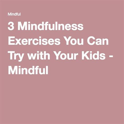 @ 3 Mindfulness Exercises You Can Try With Your Kids - Mindful.