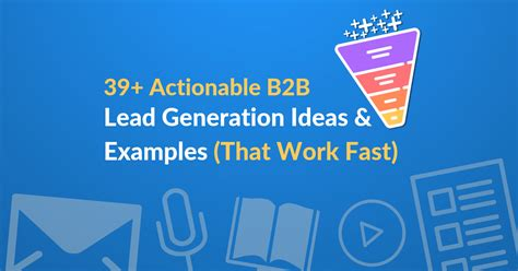 39+ B2b Lead Generation Ideas, Campaign Examples & Best.