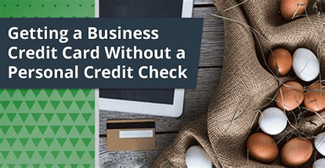 4 Tips—getting Business Credit Cards With No Personal Credit Check.