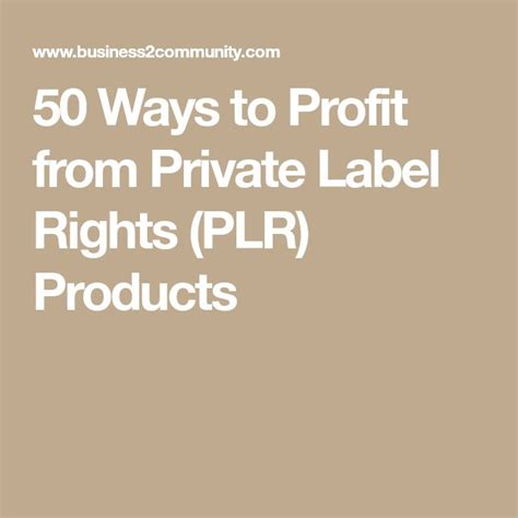 50 Ways To Profit From Private Label Rights (plr) Products.