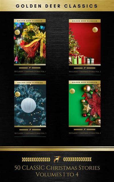 Read Books 50 Classic Christmas Stories Maxipack: 100+ Authors, 200 Novels, Novellas, Stories, Poems & Carols (Golden Deer Classics) Online