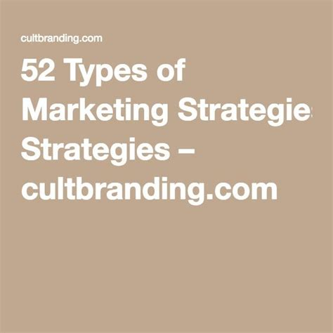 [click]52 Types Of Marketing Strategies Cultbranding Com.