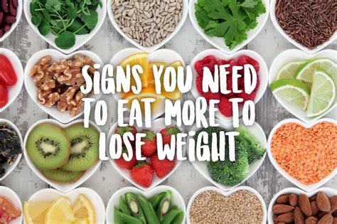 7 Signs You Need To Eat More To Lose Weight Prevention.