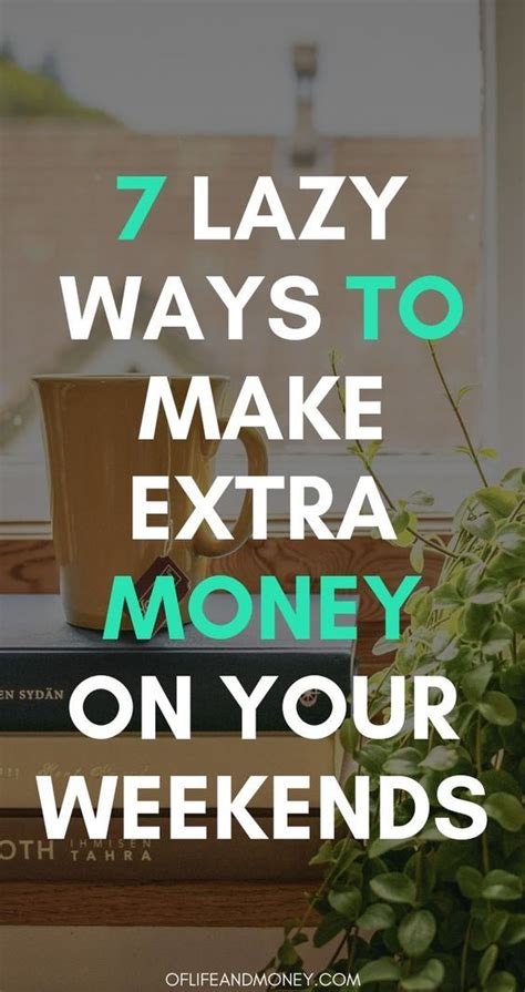 @ 7 Super Lazy Ways To Make Extra Money On Your Weekends.