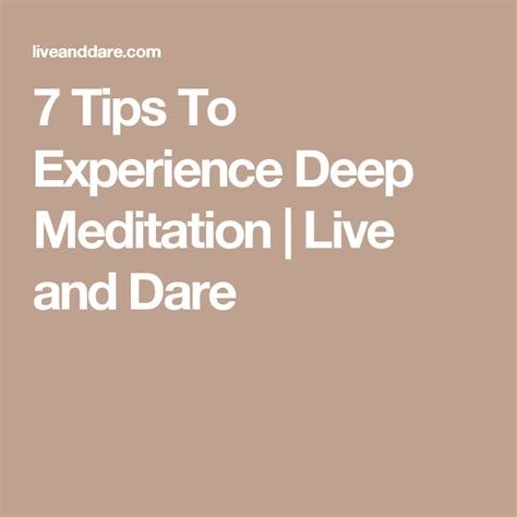 [click]7 Tips To Experience Deep Meditation  Live And Dare.