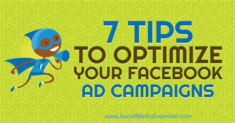 7 Tips To Optimize Your Facebook Ad Campaigns : Social Media.