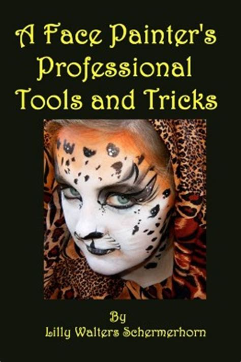 [pdf] A Face Painter S Professional Tools And Tricks Lilly .