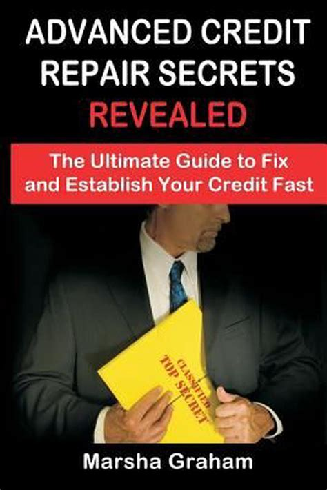 Advanced Credit Repair Secrets Revealed: The Definitive Guide To.