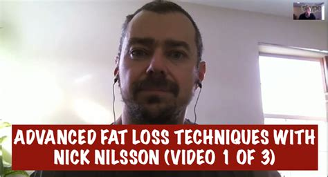 Advanced Fat Loss Techniques With Nick Nilsson (video 1 Of 3.