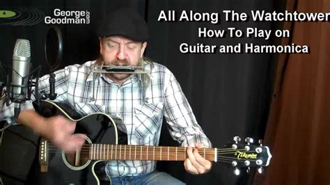 [click]all Along The Watchtower - Bob Dylan - Harmonica And Guitar Lesson By George Goodman.