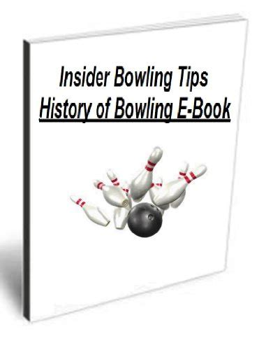 [click]amazon Com Insider Bowling Tips History Of Bowling E-Book .