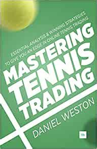 Amazon.com: Mastering Tennis Trading: Essential Analysis And.