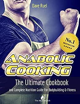 Amazon.com: The Anabolic Cooking Cookbook: The Ultimate.