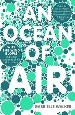 [pdf] An Ocean Of Air Why The Wind Blows And Other Mysteries Of .