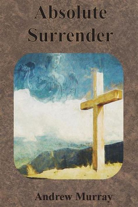 [pdf] Andrew Murray Absolute Surrender Illustrated Original .