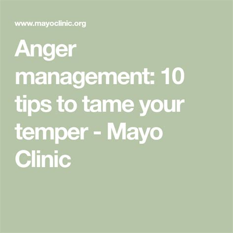 @ Anger Management 10 Tips To Tame Your Temper - Mayo Clinic.