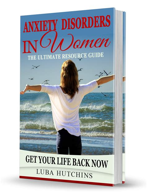 Anxiety Disorders In Women - The Ultimate Resource Guide.