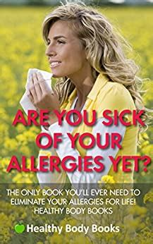 [pdf] Are You Sick Of Your Allergies Yet The Only Book You Ll .