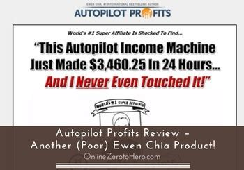 Autopilot Profits Review – Another (poor) Ewen Chia Product!.
