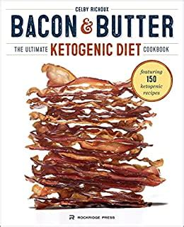 [pdf] Bacon Butter The Ultimate Ketogenic Diet Cookbook.