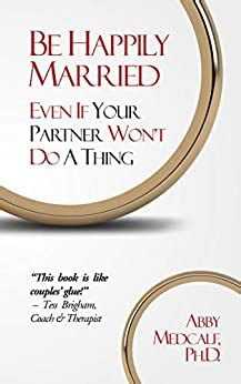 [pdf] Be Happily Married Even If Your Partner Wont Do A Thing.