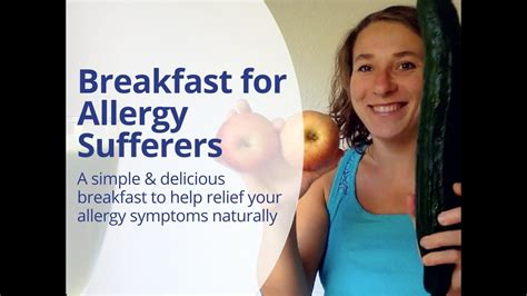 [click]best Breakfast For Allergy Sufferers - How To Relief Your Hay Fever Pollen Or Ragweed Allergy.