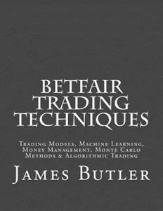 Betfair Trading Techniques: Trading Models, Machine Learning.