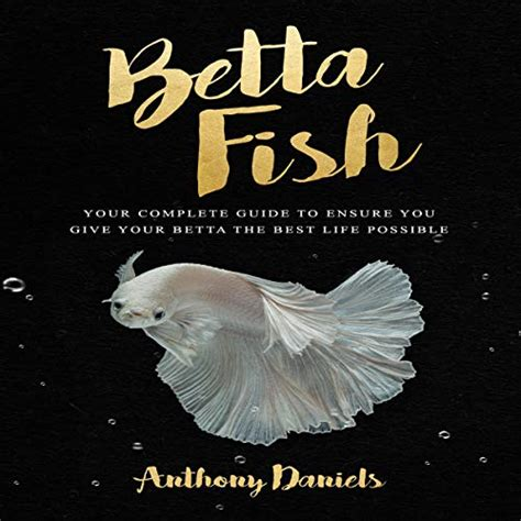 [pdf] Betta Fish Your Complete Guide To Ensure You Give Your .