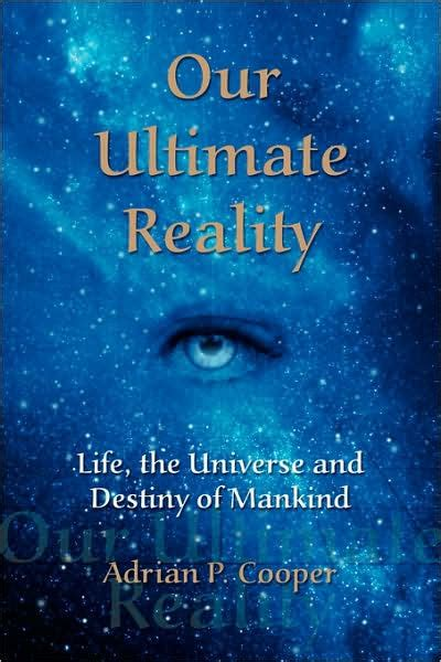 @ Book Review Of Adrian Cooper S Our Ultimate Reality.