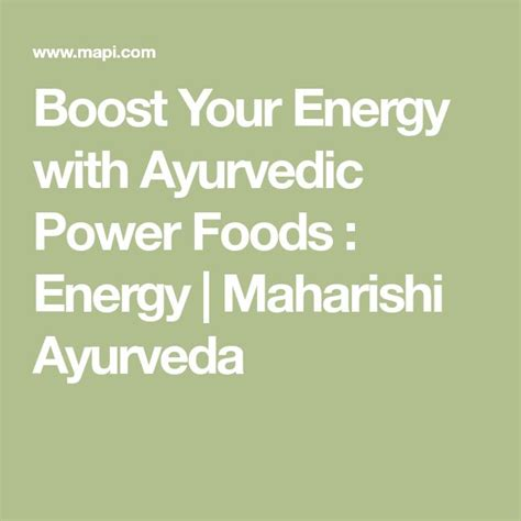 Boost Your Energy With Ayurvedic Power Foods : Energy Maharishi.