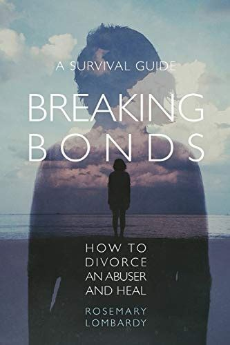 [pdf] Breaking Bonds How To Divorce An Abuser And Heala Survival .