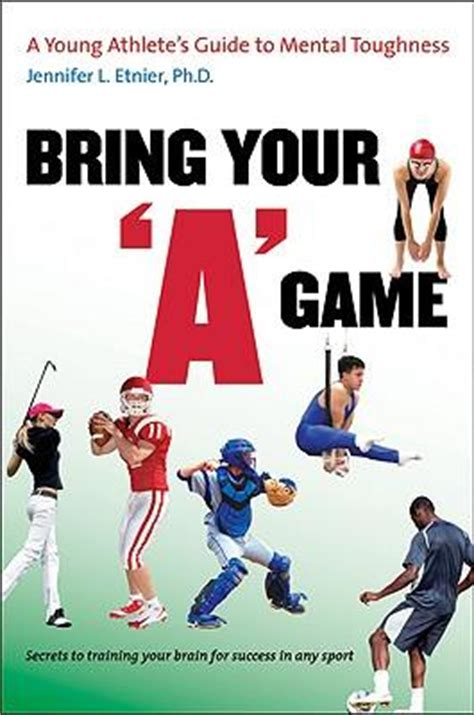 [pdf] Bring Your A Game A Young Athletes Guide To Mental Toughness.