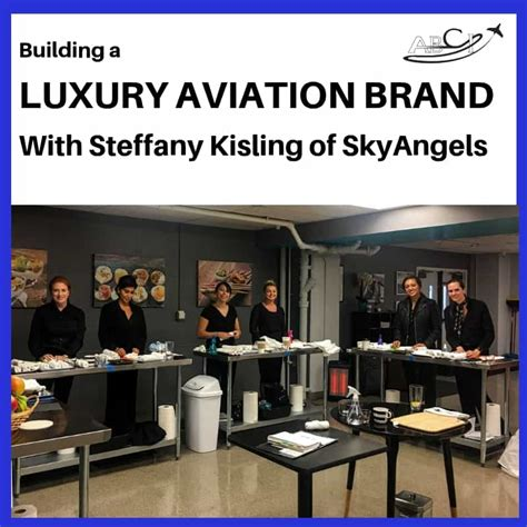 Building A Luxury Aviation Brand With Steffany Kisling Of Skyangels.